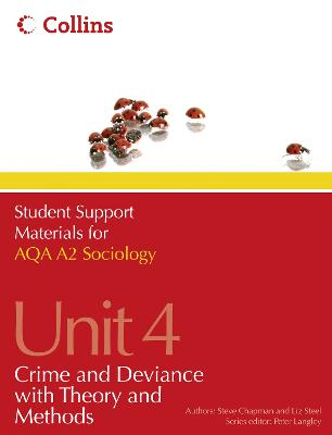 Student Support Materials for Sociology - AQA A2 Sociology Unit 4: Crime and Deviance with Theory and Methods