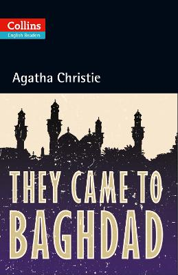 They Came to Baghdad: B2 (Collins Agatha Christie ELT Readers)