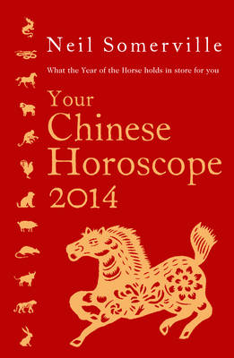 Your Chinese Horoscope: What the Year of the Horse Holds in Store for You: 2014