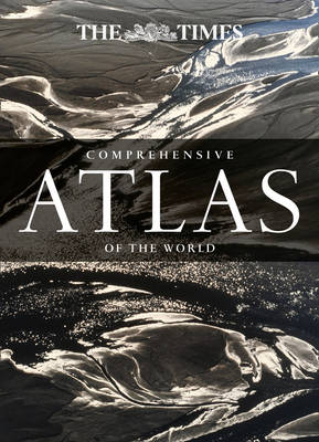 The Times Comprehensive Atlas of the World: 14th Edition