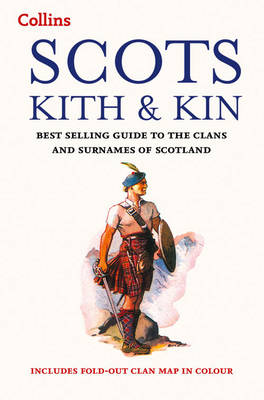 Scots Kith and Kin: Bestselling guide to the Clans and Surnames of Scotland (Collins Scottish Collection)