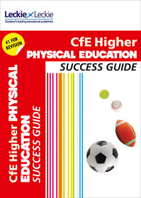 CfE Higher Physical Education Success Guide (Success Guide)