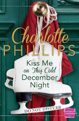 Kiss Me on This Cold December Night: HarperImpulse Contemporary Fiction (A Novella) (Do Not Disturb, Book 3)