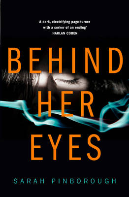 Behind Her Eyes: The New Sunday Times #1 Best Selling Psychological Thriller