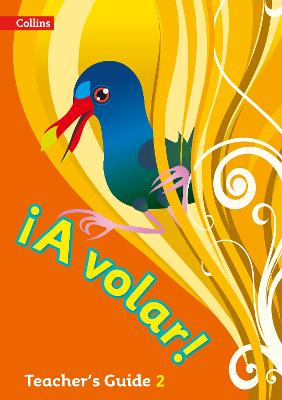 A volar Teacher's Guide Level 2: Primary Spanish for the Caribbean