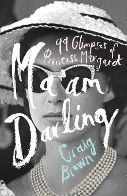 Ma'am Darling: 99 Glimpses of Princess Margaret
