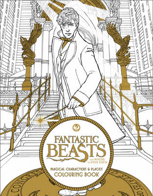 Fantastic Beasts and Where to Find Them: Magical Characters and Places Colouring Book: Magical Characters and Places Colouring Book