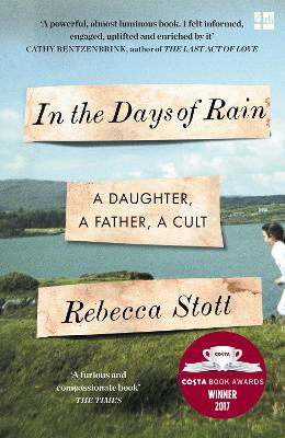 In the Days of Rain: SHORTLISTED FOR THE 2017 COSTA BIOGRAPHY AWARD