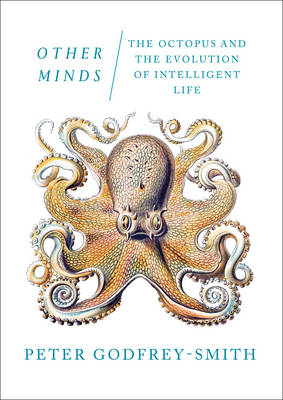 Other Minds: The Octopus and the Evolution of Intelligent Life