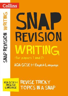 Writing (for papers 1 and 2): AQA GCSE English Language (Collins Snap Revision)