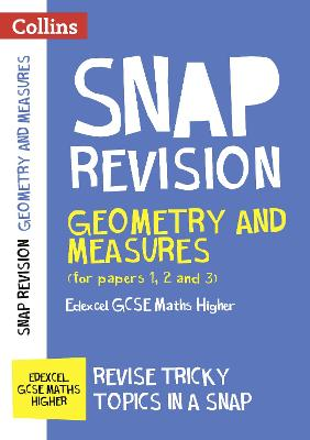 Geometry and Measures (for papers 1, 2 and 3): Edexcel GCSE Maths Higher (Collins Snap Revision)