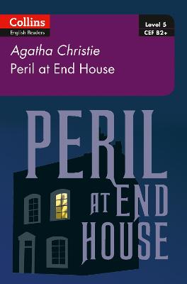 Peril at House End: B2+ Level 5 (Collins Agatha Christie ELT Readers)