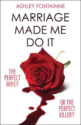 Marriage Made Me Do It: An addictive dark comedy you will devour in one sitting