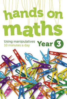 Year 3 Hands-on maths: 10 minutes of concrete manipulatives a day for maths mastery (Hands-on maths)