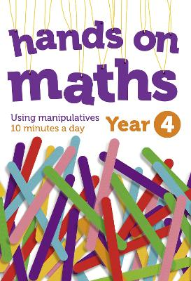 Year 4 Hands-on maths: 10 minutes of concrete manipulatives a day for maths mastery (Hands-on maths)