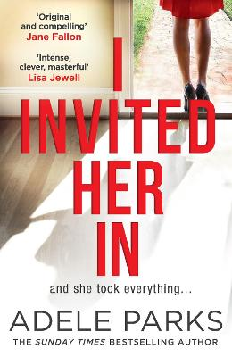 I Invited Her In: A dark and twisted tale of friendship from Sunday Times bestselling author