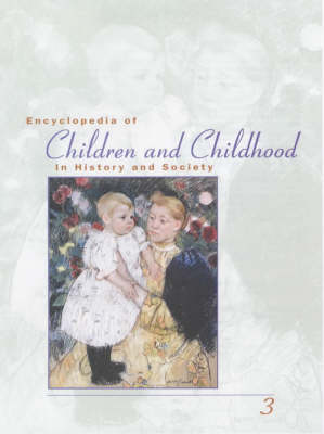 Encyclopedia of Children and Childhood in History and Society