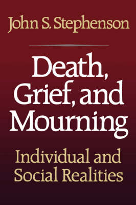 Death, Grief, and Mourning: Individual and Social Realities
