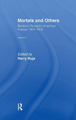 Mortals and Others: Bertrand Russell's American Essays, 1931-1935: Volume 1