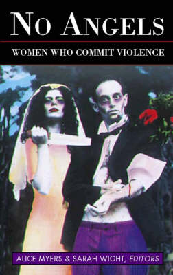 No Angels: Women Who Commit Violence