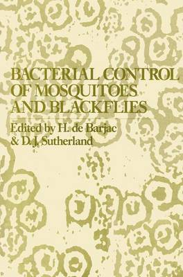 Bacterial Control of Mosquitoes and Black Flies: Biochemistry, Genetics and Applications of Bacillus Thuringi