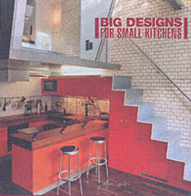 Big Designs For Small Kitchens