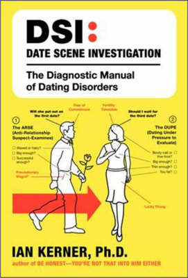 Date Scene Investigation: The Diagnostic Manual of Dating Disorders