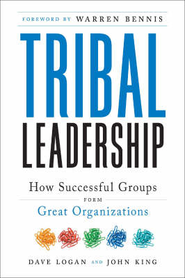 Tribal Leadership: Leveraging Natural Groups to Build a Thriving Organization