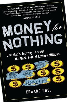 Money For Nothing: One Man's Journey through the Dark Side of Lottery Millions