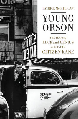 Young Orson: The Years of Luck and...