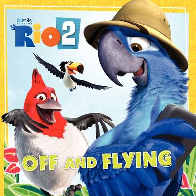 Rio 2: Off and Flying