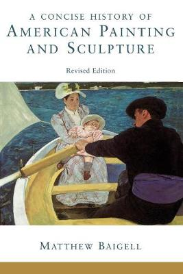 A Concise History Of American Painting And Sculpture: Revised Edition