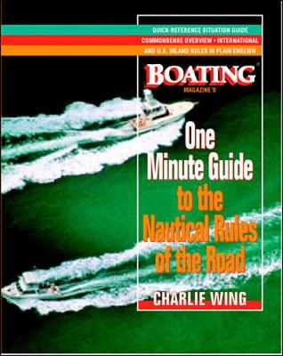 One-Minute Guide to the Nautical Rules of the Road: A Boating Magazine Book