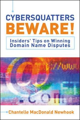 Cybersquatters Beware!: Insiders' Tips on Winning Domain Name Disputes