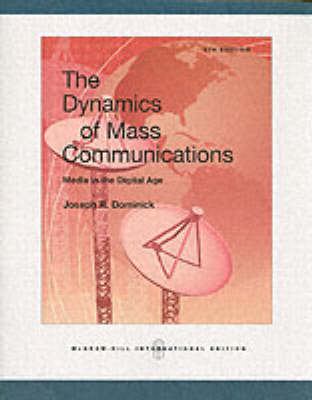 Dynamics of Mass Communication: Media in the Digital Age: WITH Media World DVD and PowerWeb