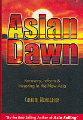 Asian Dawn: Recovery, Reform and Investing in the New Asia