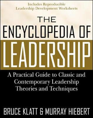 Encyclopedia of Leadership: A Practical Guide to Popular Leadership Theories and Techniques
