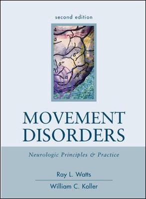 Movement Disorders: Neurologic Principles and Practice