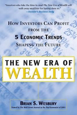 The New Era of Wealth: How Investors Can Profit from the Five Economic Trends Shaping the Future