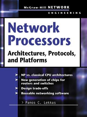 Network Processors: Architectures, Protocols and Platforms