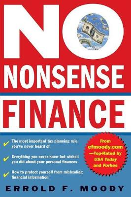 No Nonsense Finance: E.F. Moody's Guide to Taking Complete Control of Your Personal Finances