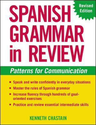 Spanish Grammar in Review: Patterns for Communication