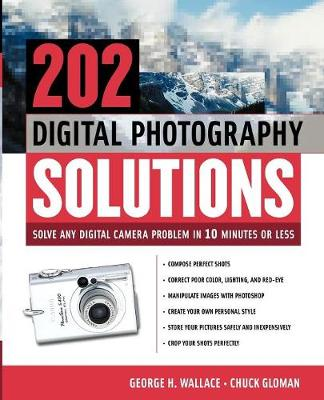 303 Digital Photography Solutions: Solve Any Digital Camera Problem in 10 Minutes or Less
