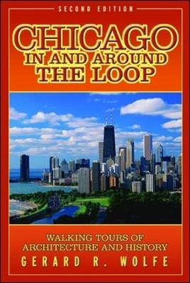 Chicago in and Around the Loop: Walking Tours of Architecture and History