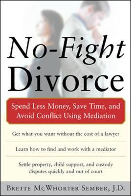 No-fight Divorce: Save Money, Time, and Conflict Using Mediation