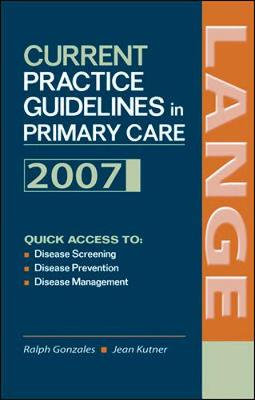 Current Practice Guidelines in Primary Care: 2007