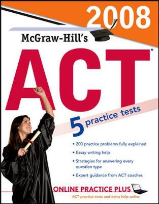McGraw-Hill's ACT 2008: 2008