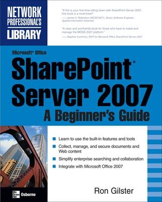 Microsoft (R) Office SharePoint (R) Server 2007: A Beginner's Guide