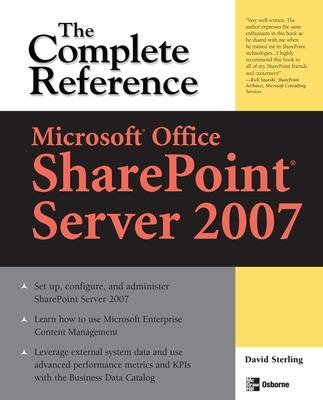 Microsoft (R) Office SharePoint (R) Server 2007: The Complete Reference
