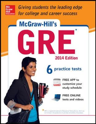 McGraw-Hill's GRE: Strategies + 6 Practice Tests + Test Planner App: 2014